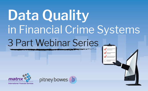 Data Quality in Financial Crime Systems Webinar Series