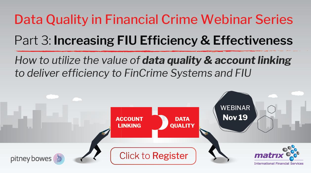 Data Quality Webinar – Part 3: Increasing FIU Efficiency &Effectiveness
