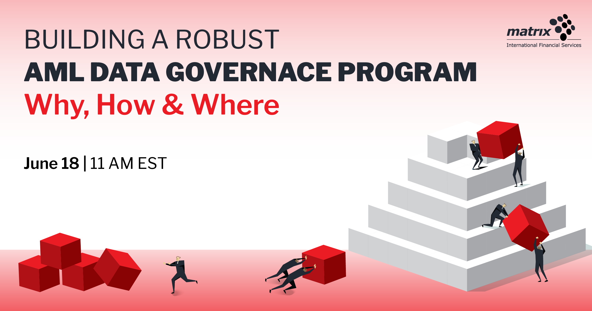 Building a Robust AML Data Governance Program – Why, How & Where