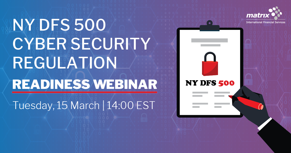 NY DFS 500 Cyber Security Regulation Readiness Webinar
